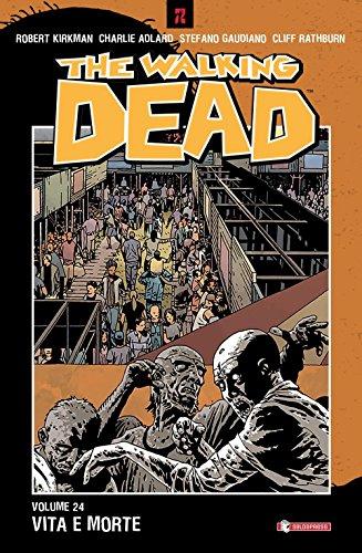 Vita e morte. The walking dead: 24