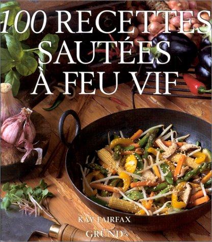 100 recettes sautées à feu vif par Kay Fairfax