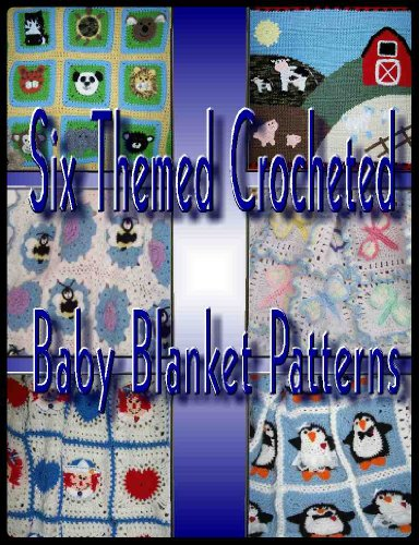 Six Themed Baby Afghan Crochet Patterns (English Edition)