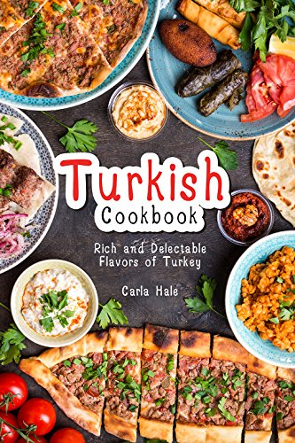 Turkish Cookbook: Rich and Delectable Flavors of Turkey (English Edition)