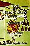 Tout le Grand-Oeuvre photographié