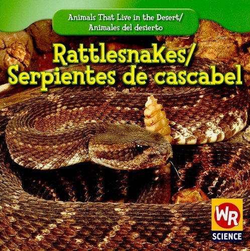 Rattlesnakes/Serpientes de Cascabel (Animals That Live in the Desert/ Animales Del Desierto) por Joann Early Macken