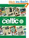 The Best of 'Celtic View': The 100 Issues That Made You Laugh, Cry and Cheer