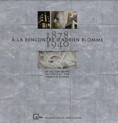 A la rencontre d'Adrien Blomme 1878-1940