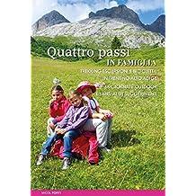 Quattro passi in famiglia. Trekking escursioni e bicicletta in Trentino Alto Adige. 66 giornate outdoor e tanti altri suggerimenti