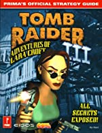 Tomb Raider III - Adventures of Lara Croft : Prima's Official Strategy Guide de Kip Ward