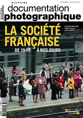 La socit franaise de 1945  nos jours (Documentation photographique n8107)