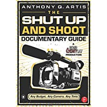The Shut Up and Shoot Documentary Guide: A Down & Dirty DV Production by Anthony Q. Artis (2007-09-10)