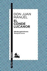 El Conde Lucanor: Edición y guía de lectura de María Jesús Lacarra par  Don Juan Manuel