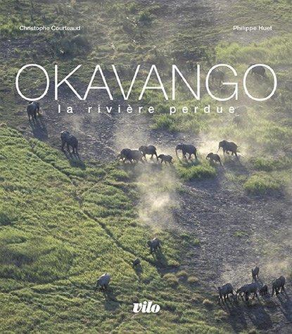 Okavango Relié (Ancien prix Editeur : 27 Euros) par Christophe Courteau