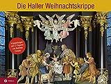 Die Haller Weihnachtskrippe: Krippenbogen mit 17 Figuren von Andreas Crepaz (1877-1963); Mit Fotos von Gerhard Watzek