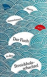 Der Fisch in der Streichholzschachtel: Roman (German Edition)