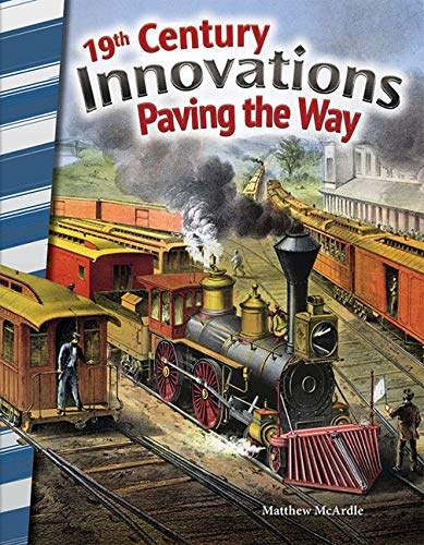 19th Century Innovations: Paving the Way (Primary Source Readers) (English Edition)