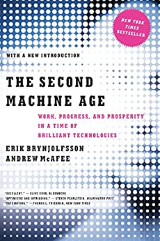 The Second Machine Age: Work, Progress, and Prosperity in a Time of Brilliant Technologies par [Brynjolfsson, Erik, McAfee, Andrew]