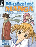 Mastering Manga with Mark Crilley: 30 Drawing Lessons from the Creator of Akiko