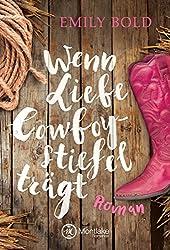 Wenn Liebe Cowboystiefel trägt (Wenn Liebe ...)