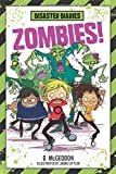 Disaster Diaries: Zombies! by R. McGeddon (2016-05-24)