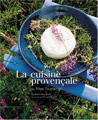 La cuisine provençale du Mas Tourteron par Elisabeth Bourgeois