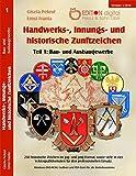Handwerks-, Innungs- und historische Zunftzeichen, 1 DVD-ROMTeil 1: Bau- und Ausbaugewerbe