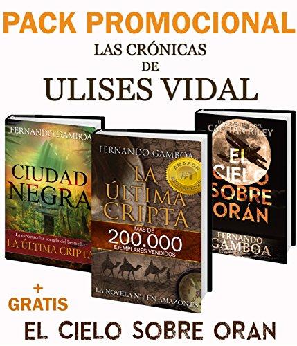 PACK PROMO La última cripta y Ciudad Negra: + El cielo sobe Orán (Las crónicas de Ulises Vidal) por Fernando Gamboa