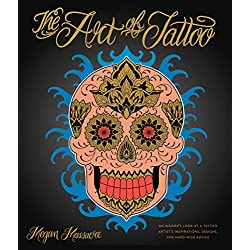 The Art of Tattoo: A Tattoo Artist's Inspirations, Designs, and Hard-Won Advice (English Edition)