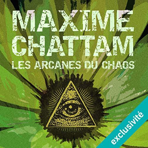 Les Arcanes du chaos: Le Cycle de l'homme et de la vérité 1 par Maxime Chattam