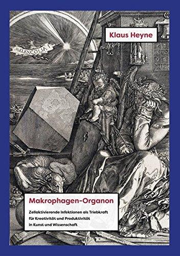 Makrophagen-Organon: Zellaktivierende Infektionen als Triebkraft für Kreativität und Produktivität i