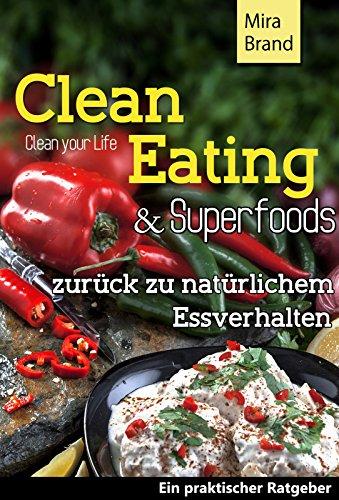 clean-eating-superfoods-zurck-zu-natrlichem-essverhalten-dit-schlank-und-gesund-rezepte-clean-food-zum-abnehmen