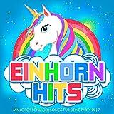 Einhorn Hits - Mallorca Schlager Songs für deine Party 2017 [Explicit]