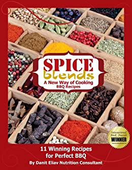 Spice Blends - A New Way of Cooking: 11 BBQ Recipes (English Edition) von [Eliav, Danit]