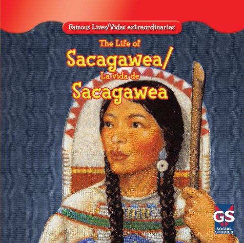 The Life of Sacagawea / La Vida De Sacagawea (Famous Lives / Vidas Extraordinarias) por Maria Nelson