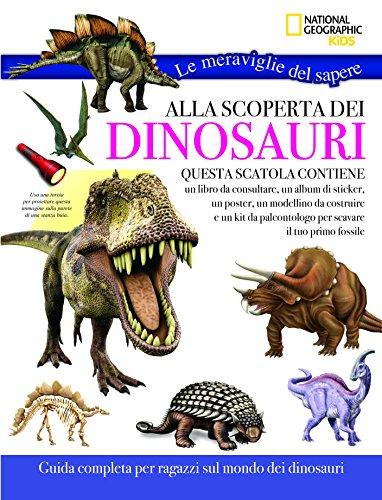 Alla scoperta dei dinosauri. Le meraviglie del sapere. Ediz. a colori. Con gadget
