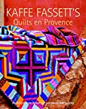 Kaffe Fassett's Quilts en Provence: 20 Designs from Rowan for Patchwork and Quilting