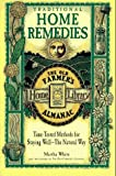 Traditional Home Remedies: Time-tested Methods for Staying Well the Natural Way (The Old Farmer's Almanac home library)