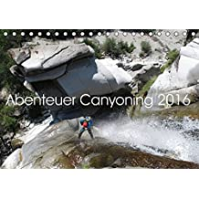 Abenteuer Canyoning (Tischkalender 2016 DIN A5 quer)