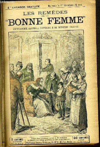 LES REMEDES DE LA BONNE FEMME - ENCYCLOPEDIE GENERALE D'HYGIENE & DE MEDECINE USUELLE. par COLLECTIF