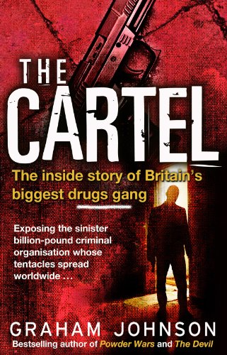 The Cartel: The Inside Story of Britains Biggest Drugs Gang ...