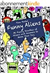 Funny Aliens: 36 Funny Doodles of Ali...