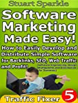 Software Design, Software Development and Software Engineering Have Never Been This SIMPLE for the Technically Challenged!*** Software Marketing Made Easy! Traffic Fixer Volume 5 ***Software Marketing is a VERY powerful strategy, because it allows yo...