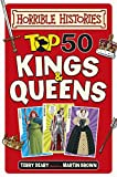 Top 50 Kings and Queens (Horrible Histories) by Terry Deary (Illustrated, 7 May 2015) Hardcover