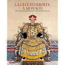 La Cité interdite à Monaco : Vie de cour des empereurs et impératrices de Chine
