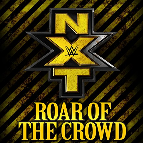 Roar of the Crowd (NXT Theme)