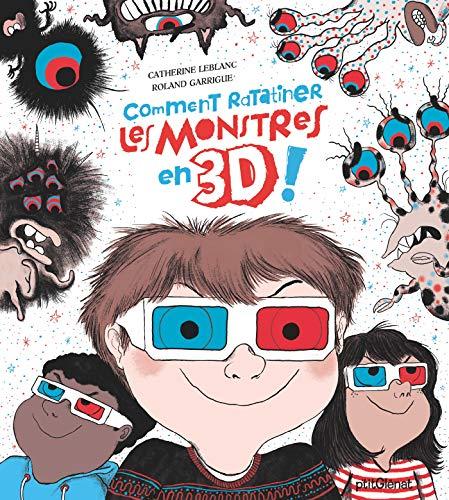 Comment ratatiner les monstres en 3D