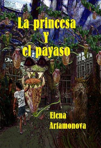 La princesa y el payaso (El aula de los detectives - La princesa y el payaso nº 2) por Elena Artamonova