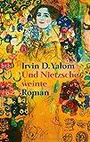 Und Nietzsche weinte von Irvin D. Yalom (2008) Taschenbuch