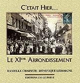 Le XIe arrondissement : La Folie-Méricourt, Saint-Ambroise, La Roquette, Sainte-Marguerite