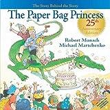 The Paper Bag Princess 25th Anniversary Edition