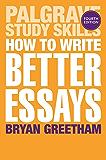 How to Write Better Essays (Macmillan Study Skills)