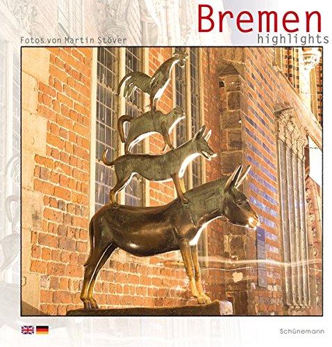 Bremen  - Highlights, ein Bildband