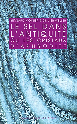 Le Sel dans l'Antiquité: ou les cristaux d'Aphrodite